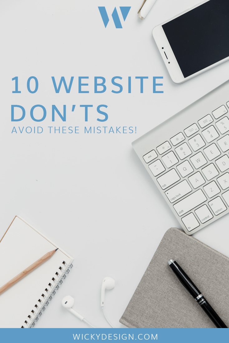 If you're starting a new business or planning to redesign your website, chances are, you've been thinking a lot about how you want your site to look and function. Today, we'll go over some don'ts of web design so you can avoid making these mistakes on your own website.