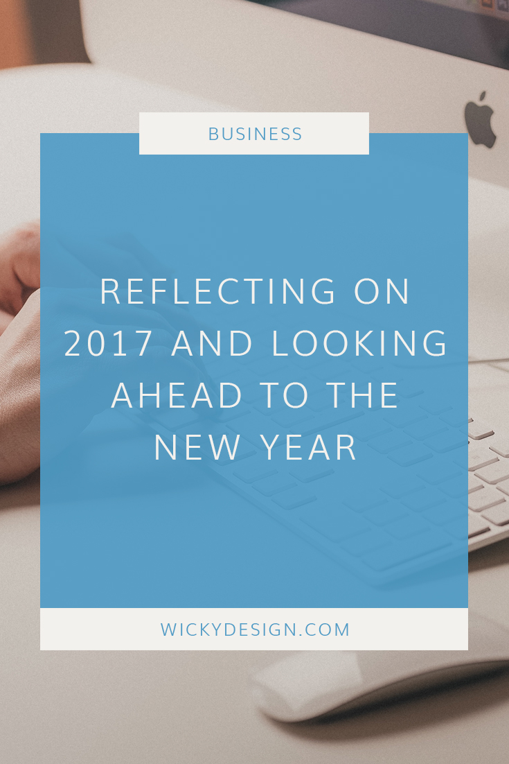 We're taking some time to reflect on 2017 and our business goals for the new year.