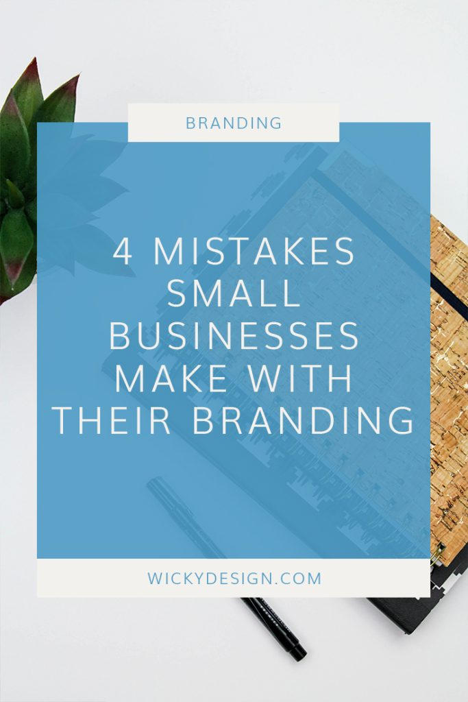 4 mistakes small business owners make with their branding #branding #brand #design