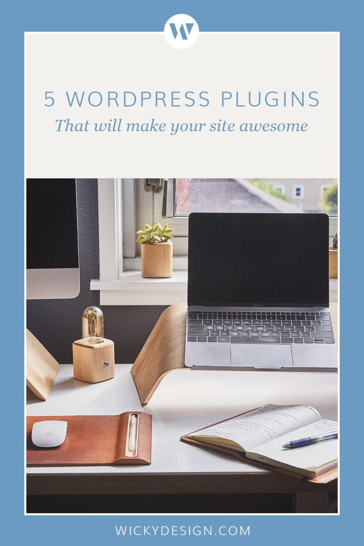 These 5 WordPress plugins will make your site awesome.