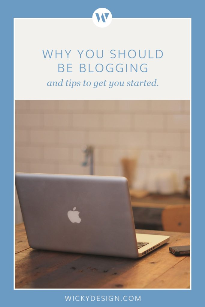 Why you should be blogging (and tips to get you started)