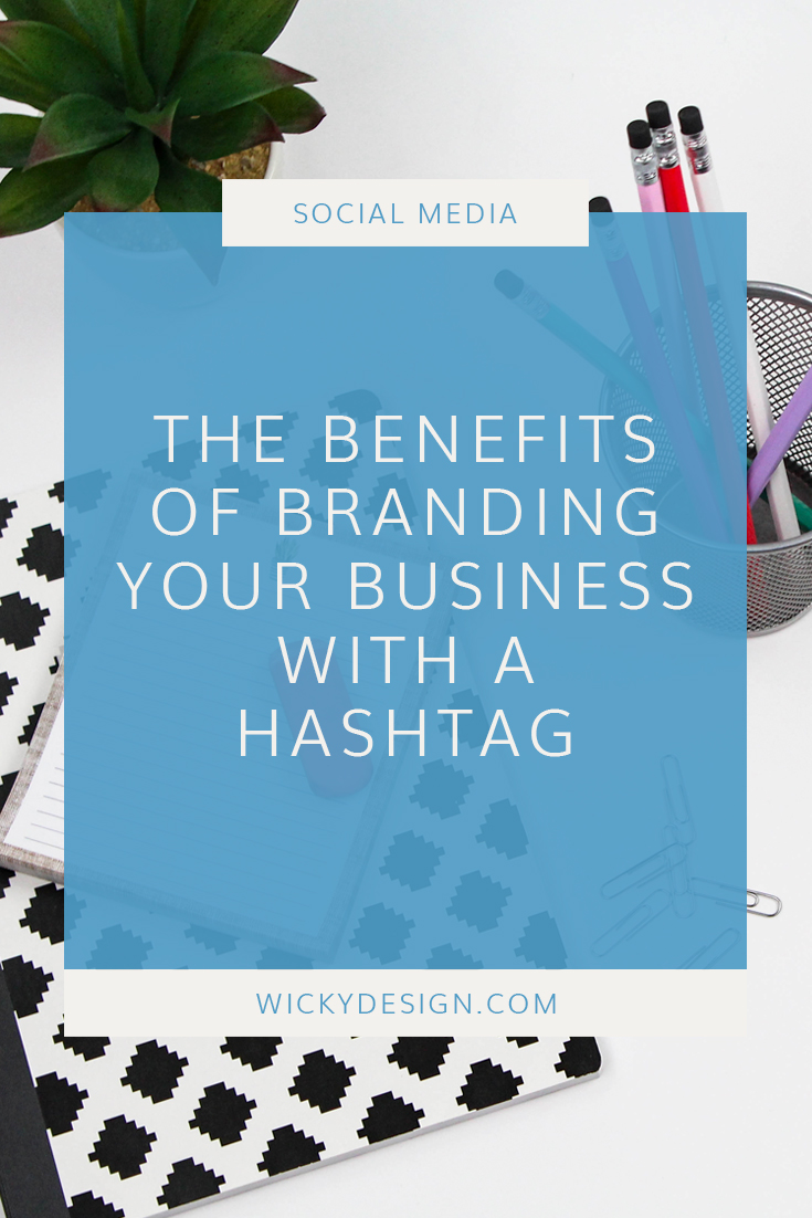 The benefits of branding your business with a hashtag.