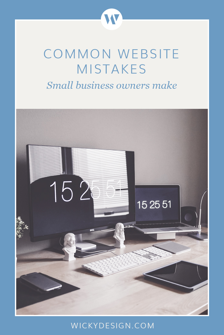 Common website mistakes small business owners make. Are you making them with your site?