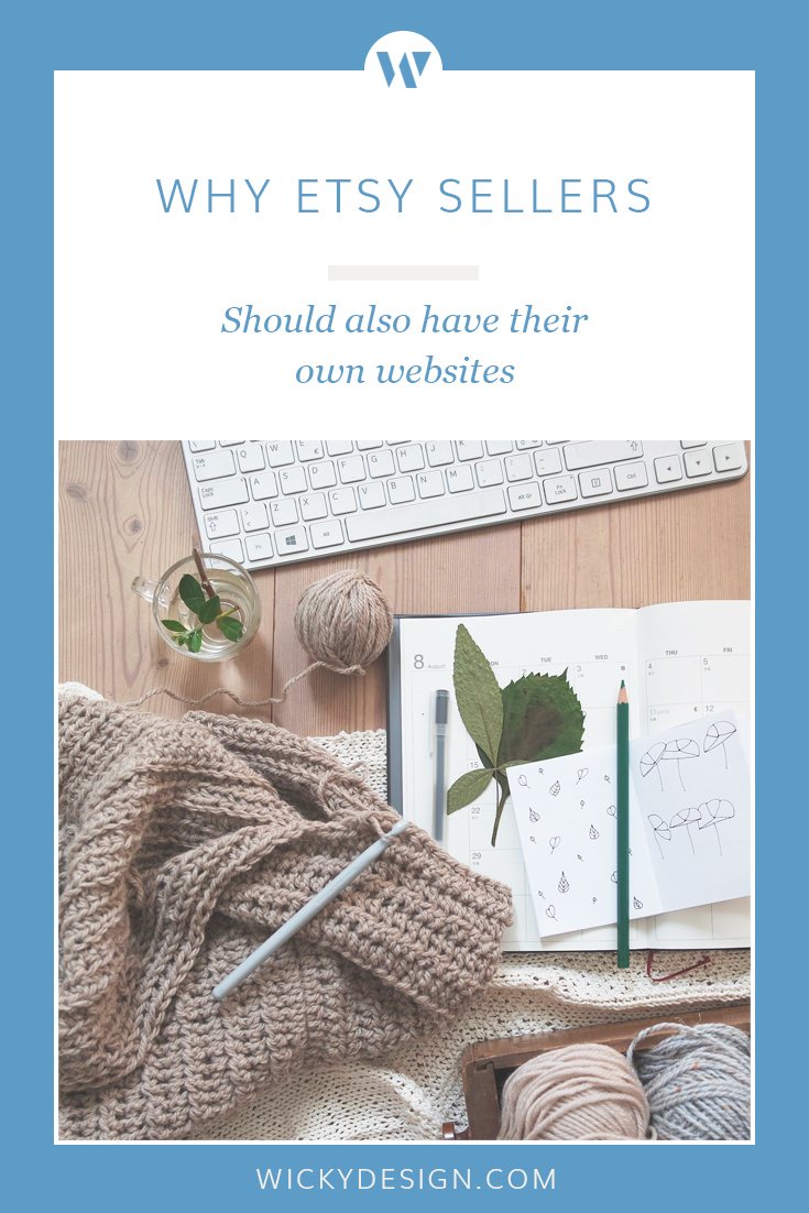 Selling on Etsy? Here's why you should also have your own site.