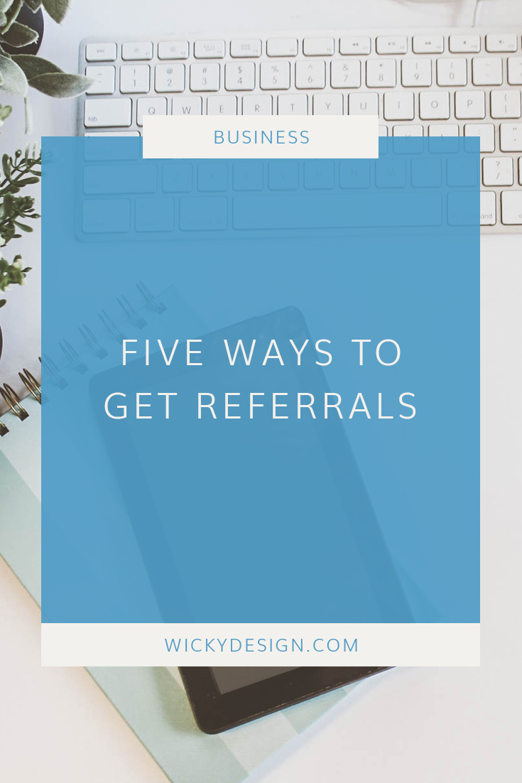 Referrals are a great way to get new clients. Here are five creative ways to get new referrals.