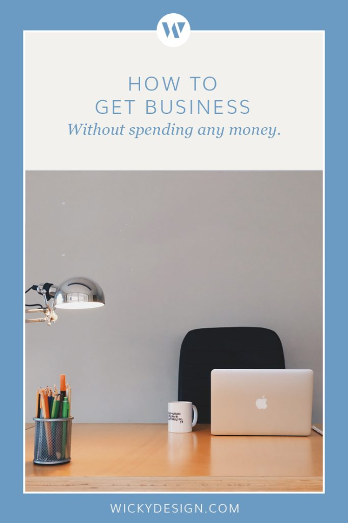 How to get business without spending any money