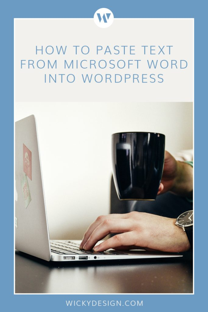 How to paste text from Microsoft Word into WordPress.