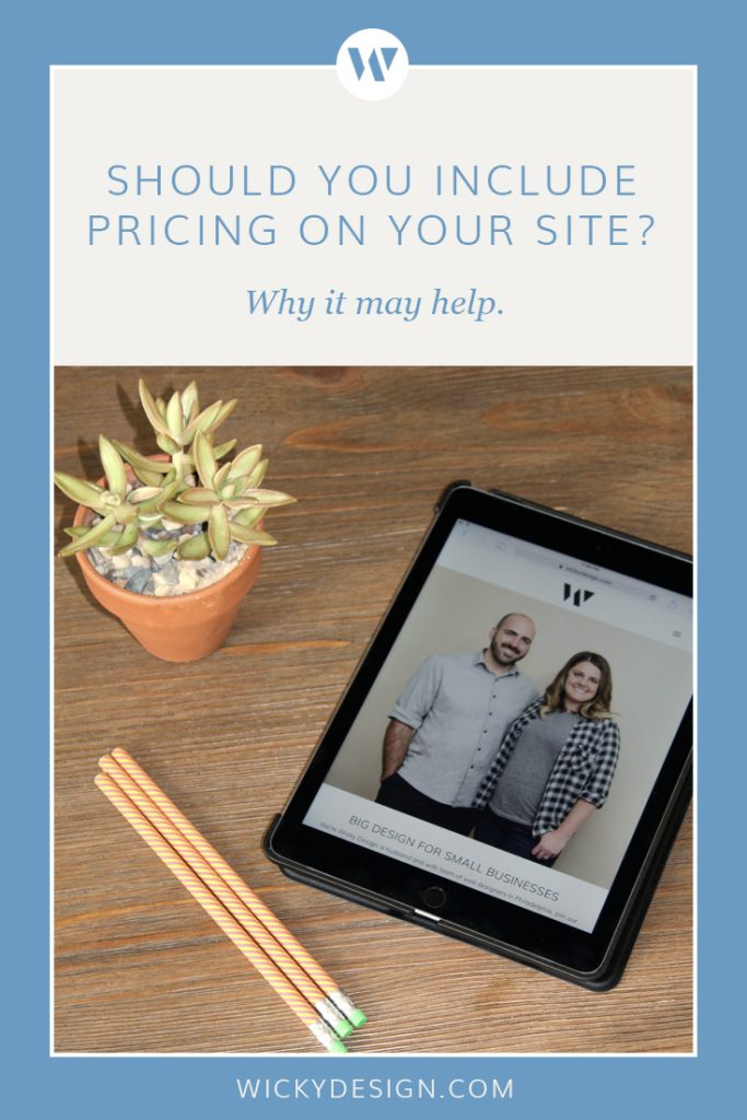 Should you include pricing on your website? Here are reasons why it might help.