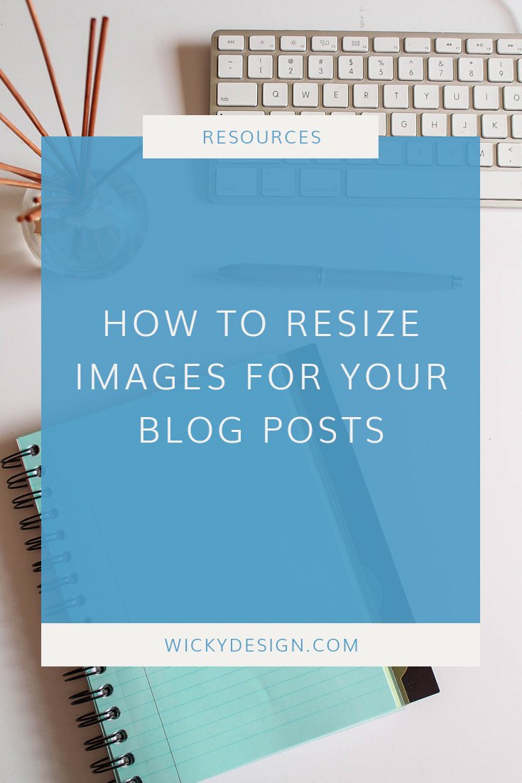 How to resize and optimize images for your blog posts.