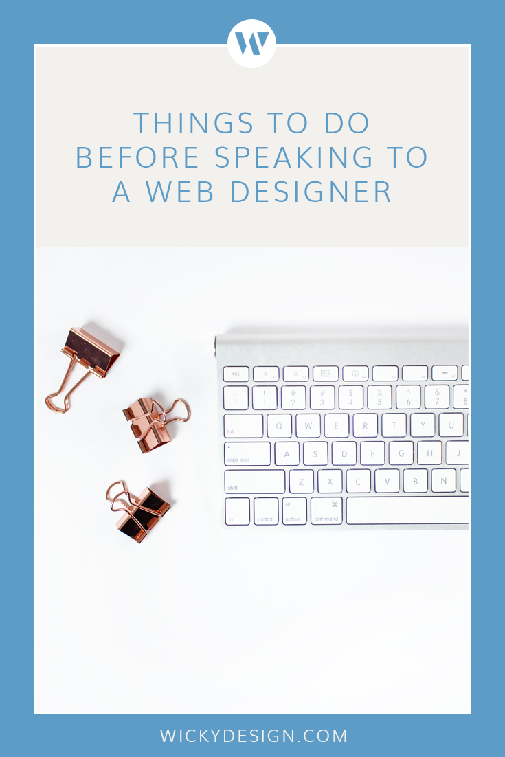 Starting a new business is an exciting time. While getting a website up and running is definitely important, if you want to get a website that really works for your business, there are several things you should do before speaking to a web designer.