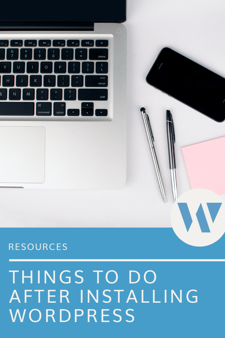 A checklist of things you should do after you install WordPress.