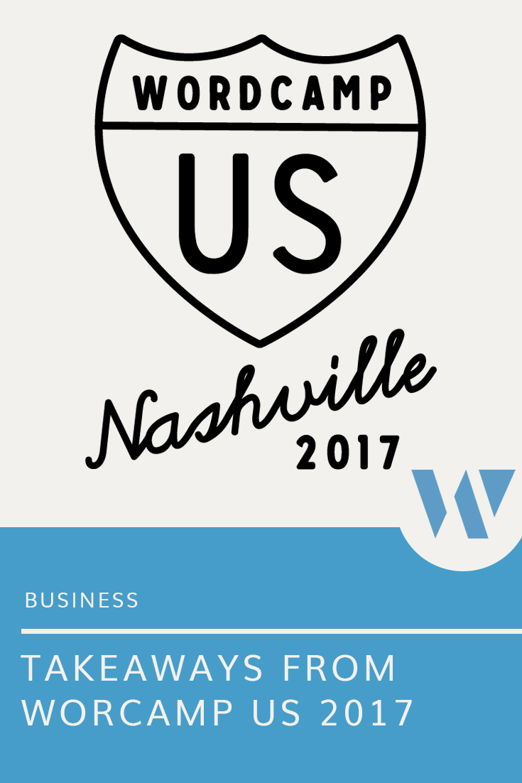 What we learned from our time at the Wordcamp US 2017 conference in Nashville.
