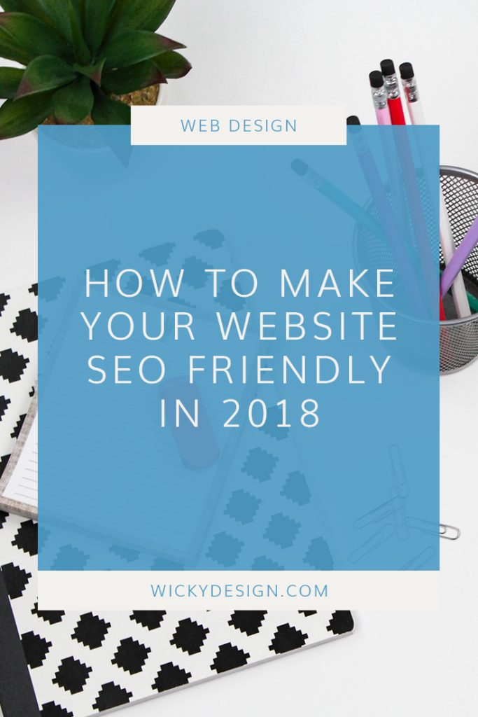 How to make your website SEO friendly in 2018.