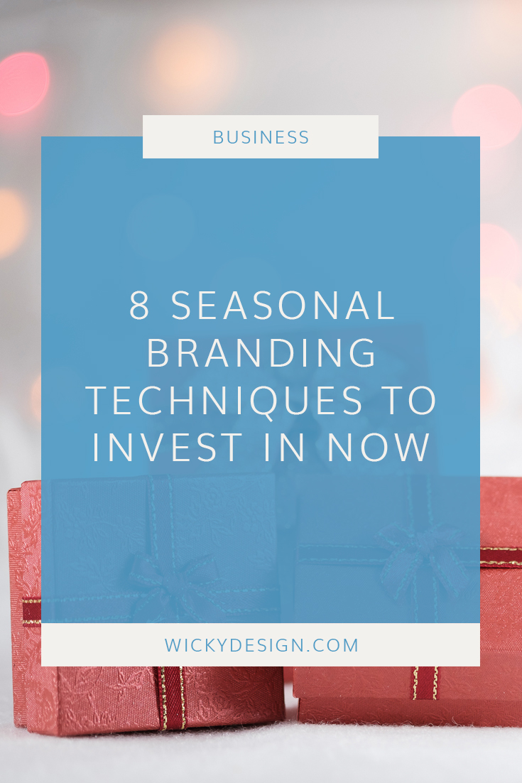 8 seasonal branding techniques to invest in now