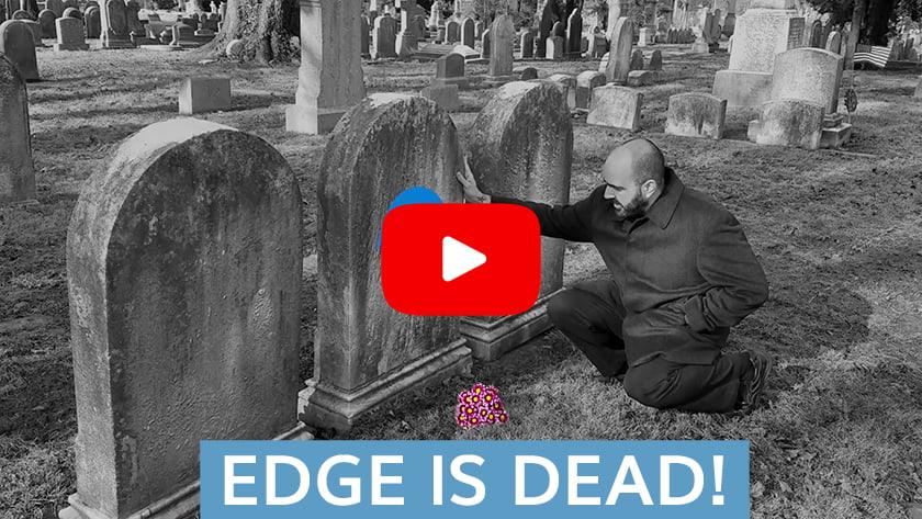 Edge is Dead