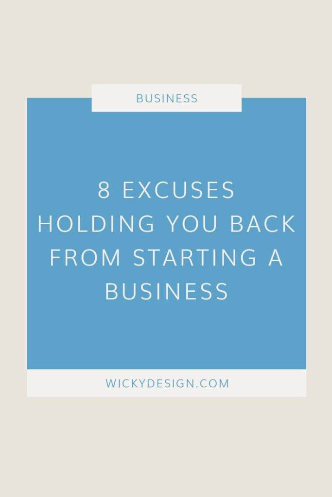 8 Excuses Holding you Back from Starting a Business