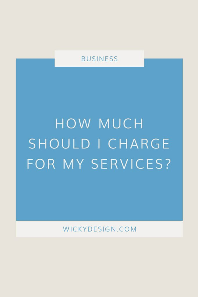 How much should I charge for my services?