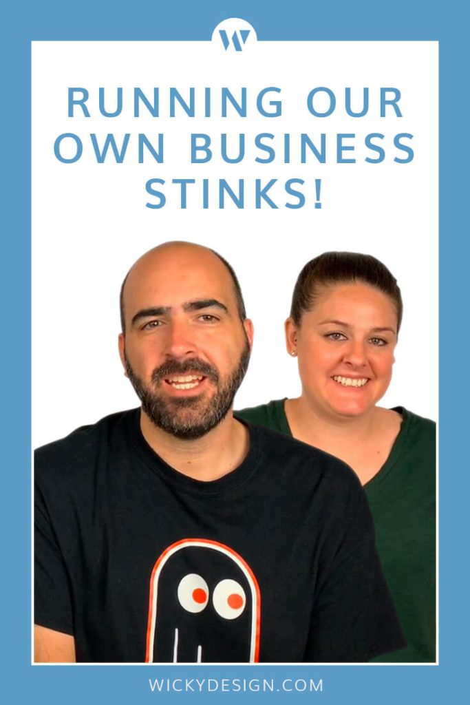 Running Our Own Business Stinks!