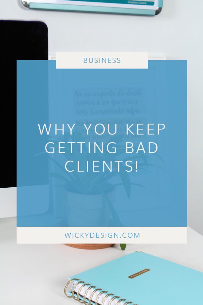 Why you keep getting bad clients!