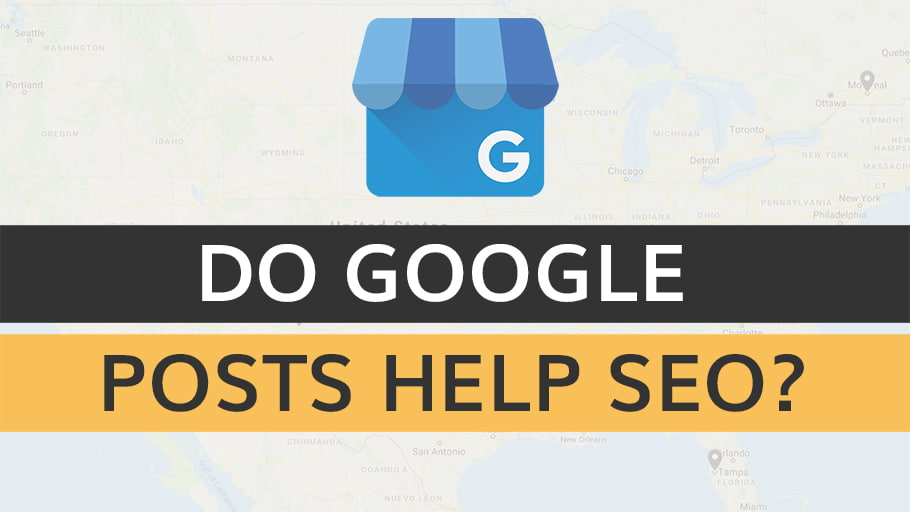 Do Google My Business Posts Help SEO