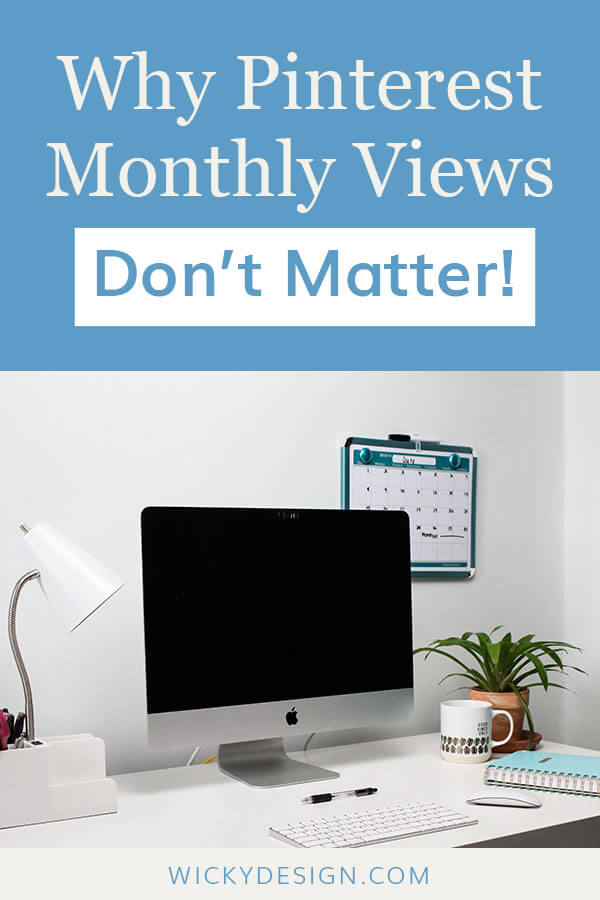 Why Pinterest Monthly Views Don't Matter!