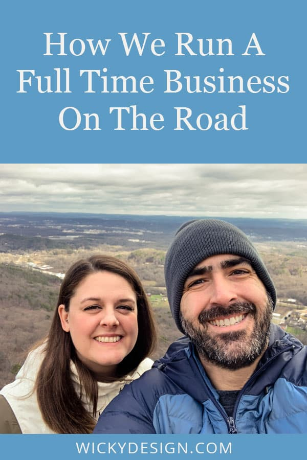How We Run A Full Time Business On The Road