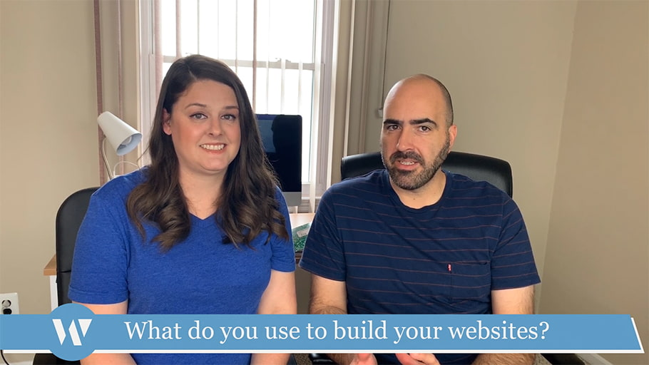 What do you use to build your websites?