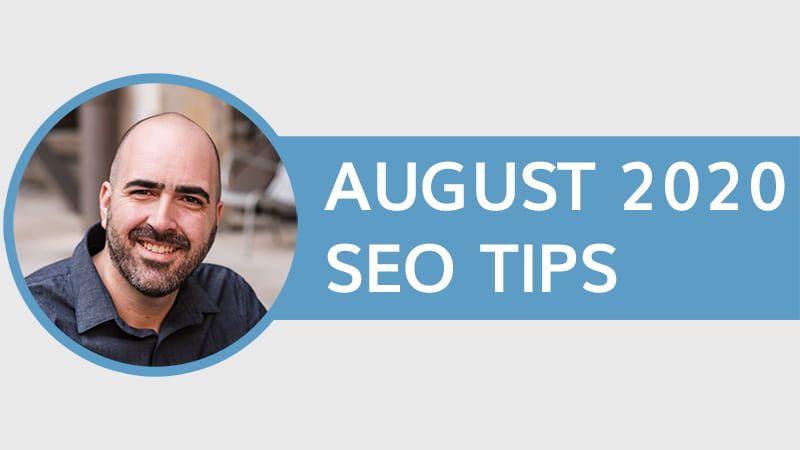 August 2020 SEO Tips