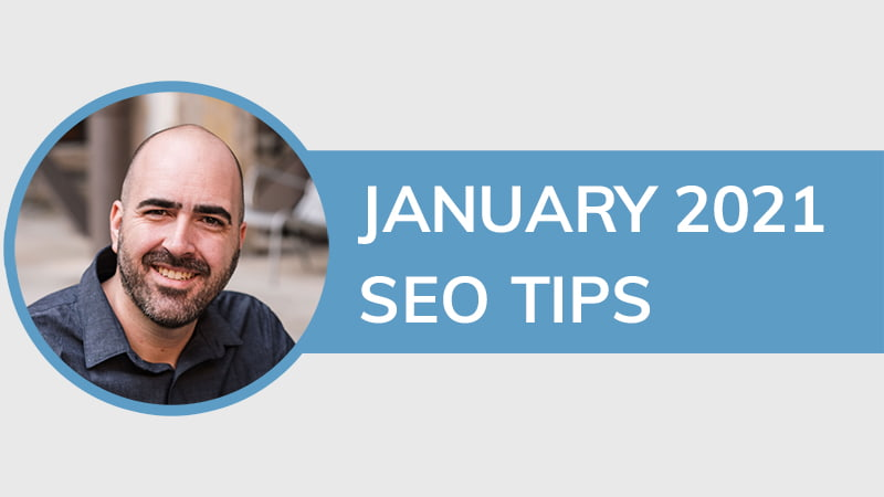 January 2021 SEO Tips