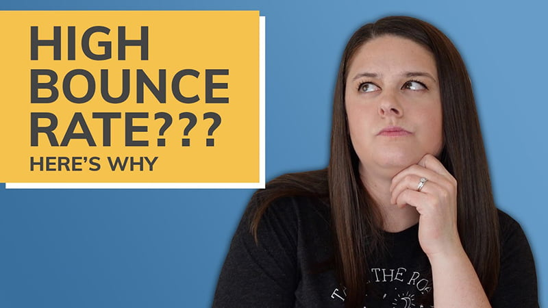 High Bounce Rates??? Here's Why.