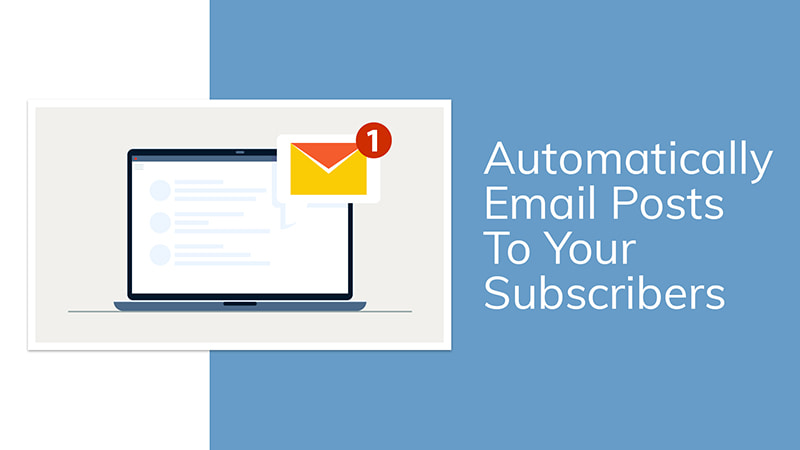 Automatically Email Posts to your Subscribers