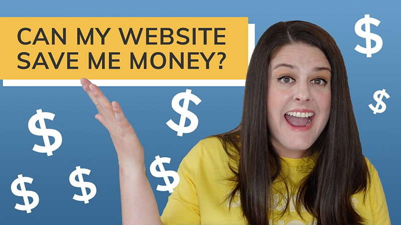 Can My Website Save Me Money?